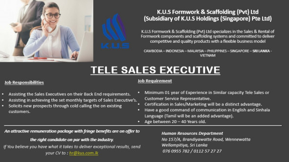 Tele Sales Executive job from K.U.S.Formwork & Scaffolding (Pvt) Ltd Sri Lanka (K.U.S Holdings-Singapore) in Wellampitiya, Sri Lanka